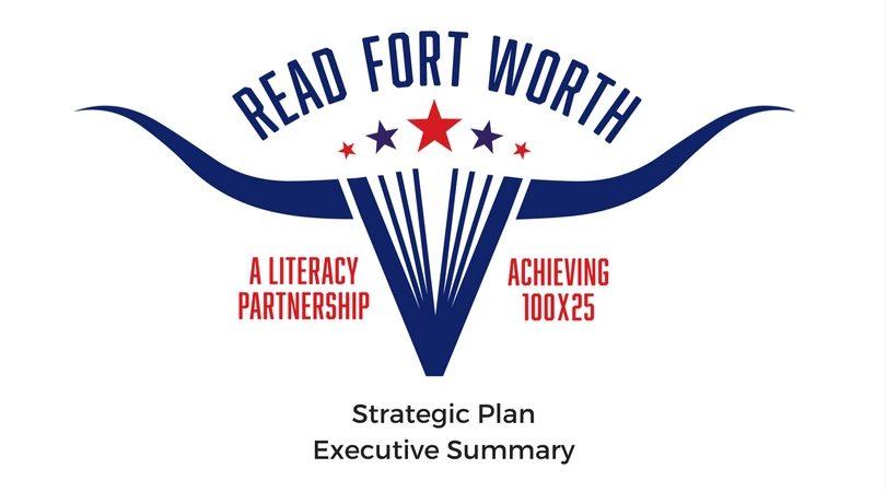 Strategic Plan Executive Summary - Read Fort WorthRead Fort
